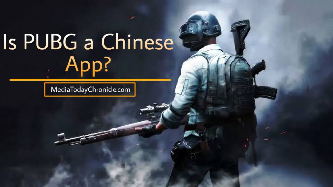 Is-PUBG-a-chinese-app-mediatodaychronicle