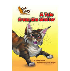 """Sandy Throne Brings the Adoption of Pet Kitten to Life in the Relaunch of Her Lovable Book """"A Tale from the Shelter"""""""