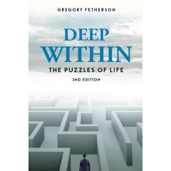 """Author Gregory Fetherson Shares His Knowledge and Enlightenment on the Meaning of Life in His Book """"Deep Within: The Puzzles of Life"""""""